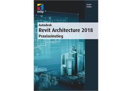 Autodesk Revit Architecture 2018 Praxiseinstieg