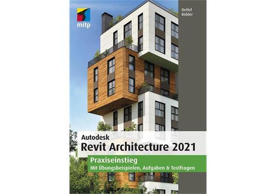 Autodesk Revit Architecture 2021 Praxiseinstieg