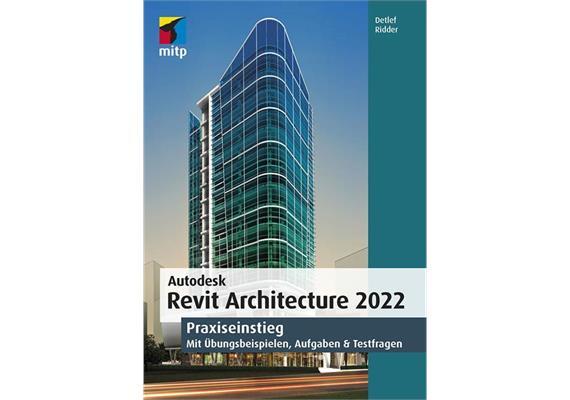 Autodesk Revit Architecture 2022 Praxiseinstieg