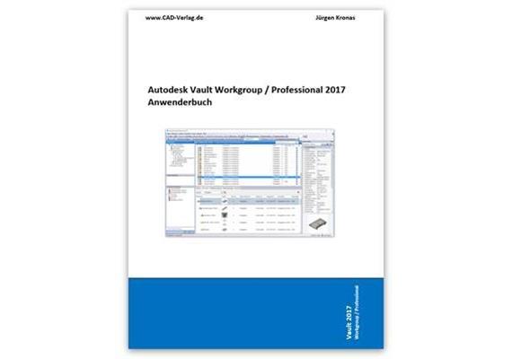 Autodesk Vault WG /Professional 2019 Schulungsbuch